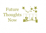 Future Thoughts Now Column